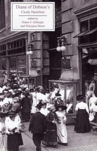 Diana of Dobson's (Broadview Literary Texts): Cicely Hamilton; Editor-Diane F. Gillespie; ...