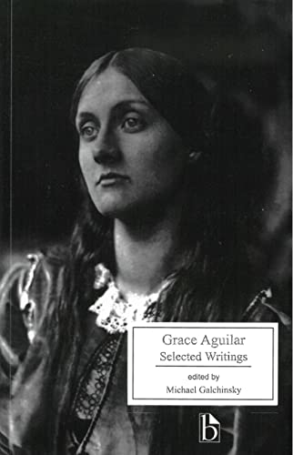 Grace Aguilar: Selected Writings (Broadview Literary Texts): Grace Aguilar