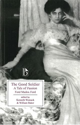 9781551113814: The Good Soldier: A Tale of Passion