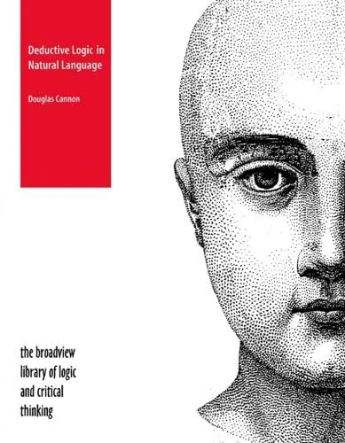 9781551114453: Deductive Logic in Natural Language (Broadview Library of Logic and Critical Thinking)