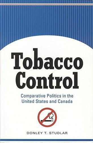 9781551114569: Tobacco Control: Comparative Politics in the United States and Canada