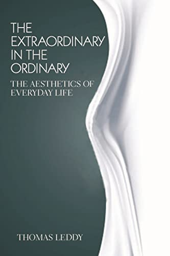 9781551114781: The Extraordinary in the Ordinary: The Aesthetics of Everyday Life