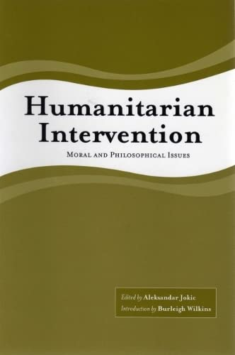 9781551114897: Humanitarian Intervention: Moral and Philosophical Issues