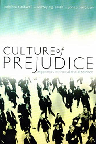 Culture of Prejudice : Arguments in Critical: Blackwell, Judith C.;