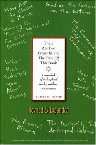 9781551114934: There Are Two Errors in the the Title of This Book, Revised and Expanded: A Sourcebook of Philosophical Puzzles, Paradoxes and Problems