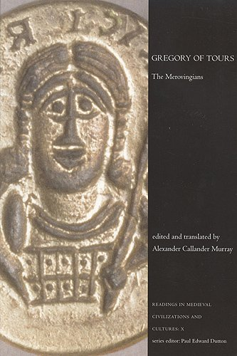 Gregory of Tours : The Merovingians: Murray, Alexander C.