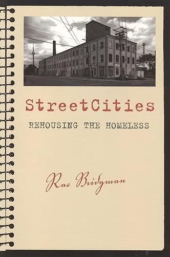 StreetCities: Rehousing the Homeless: Bridgman, Rae