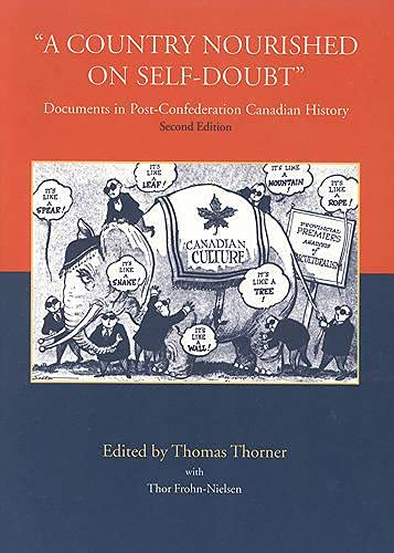 9781551115481: A Country Nourished on Self-Doubt: Documents in Post-Confederation Canadian History