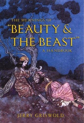 """The Meanings of """"Beauty and the Beast"""": A Handbook: Griswold, Jerry"""