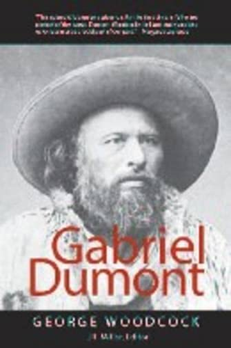 Gabriel Dumont: Woodcock, Estate Of George; J.R. Miller (Editor)