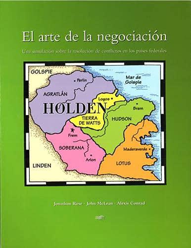 9781551116020: El arte de la negociacion: Una simulacion sobre la resolucion de conflictos en los paises federales (Spanish Edition)