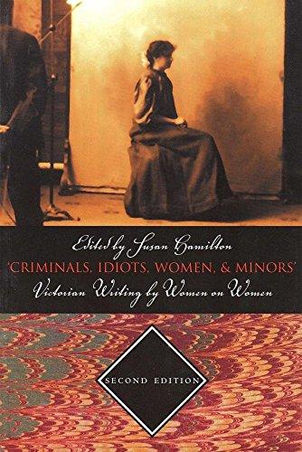 9781551116082: Criminals, Idiots, Women, & Minors: Victorian Writing By Women On Women