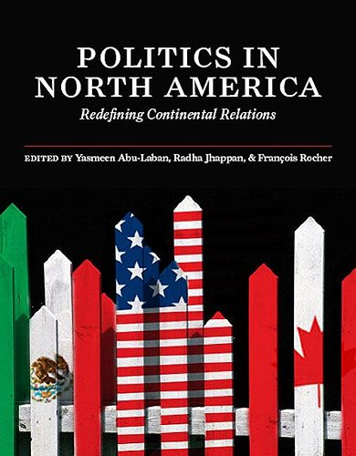 9781551116426: Politics in North America: Redefining Continental Relations