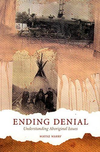 9781551116921: Ending Denial: Understanding Aboriginal Issues