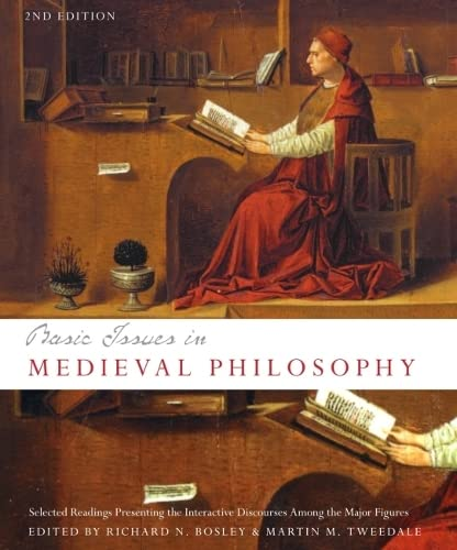 9781551117157: Basic Issues in Medieval Philosophy: Selected Readings Presenting Interactive Discourse Among the Major Figures, 2nd Edition