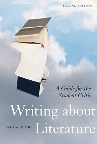 Writing about Literature, Second Edition: A Guide for the Student Critic: Garrett-Petts, W F