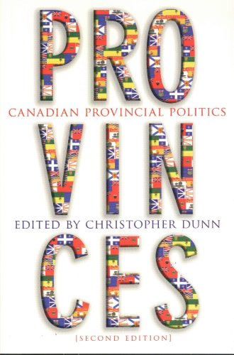 Provinces: Canadian Provincial Politics, second edition: University of Toronto Press, Higher ...