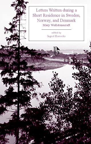 9781551118086: Letters Written during a Short Residence in Sweden, Norway, and Denmark (Broadview Editions)