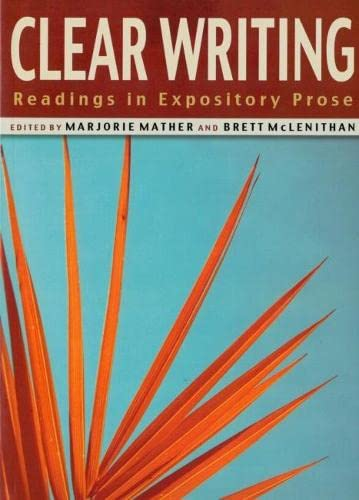 Clear Writing: Readings in Expository Prose: Mather, Marjorie