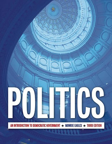 9781551118581: Politics (US Edition): An Introduction to Democratic Government, Third Edition
