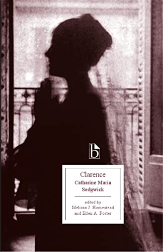 9781551118611: Clarence: or, A Tale of Our Own Times (Broadview Editions)