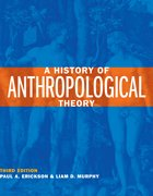 A History of Anthropological Theory, Third Edition (1551118718) by Paul A. Erickson; Liam D. Murphy