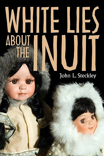 9781551118758: White Lies About the Inuit (Teaching Culture: UTP Ethnographies for the Classroom)