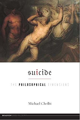 9781551119052: Suicide: The Philosophical Dimensions (Broadview Guides to Philosophy)
