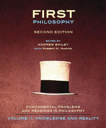 First Philosophy II: Knowledge and Reality -: Bailey, Andrew [Editor];