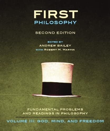 First Philosophy III: God, Mind, and Freedom: Bailey, Andrew [Editor];
