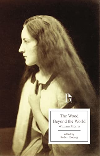 The Wood Beyond the World (Broadview Editions): Morris, William
