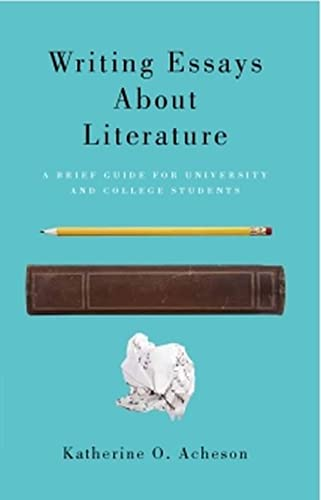 Writing Essays About Literature (Paperback): Katherine O. Acheson
