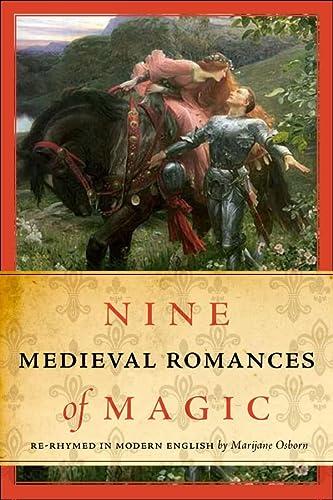 Nine Medieval Romances of Magic: Re-rhymed in: Marijane Osborn