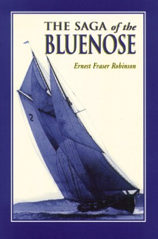 The Saga of the Bluenose: Robinson, Ernest Fraser