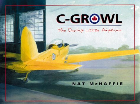 C-Growl: The Daring Little Airplane: Nat McHaffie