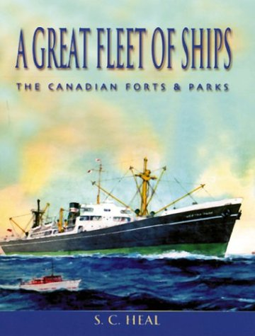 A Great Fleet of Ships: The Canadian: Heal, S.C.