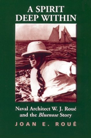 9781551250656: A Spirit Deep Within: Naval Architect W. J. Roue and the Bluenose Story