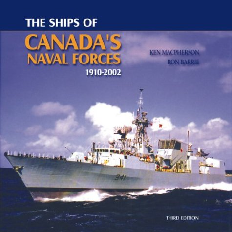 Ships of Canada's Naval Forces: 1910-2002 (1551250721) by Ken Macpherson; Ron Barrie