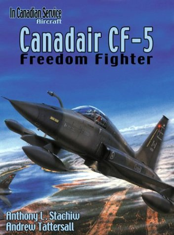 9781551250731: Canadair CF-5: Freedom Fighter (In Canadian Service #1)