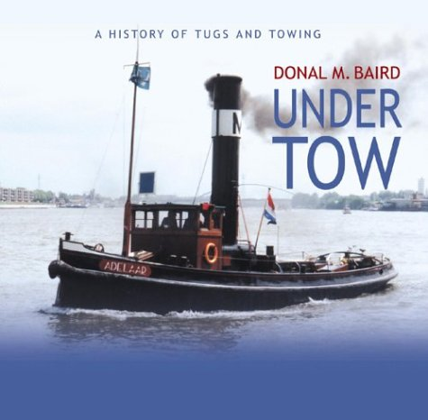 Under Tow: A History of Tugs and Towing