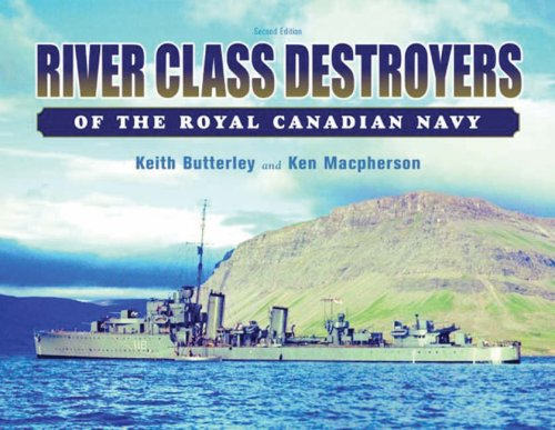 River Class Destroyers of the Royal Canadian Navy (1551250934) by Keith Butterley; Ken Macpherson