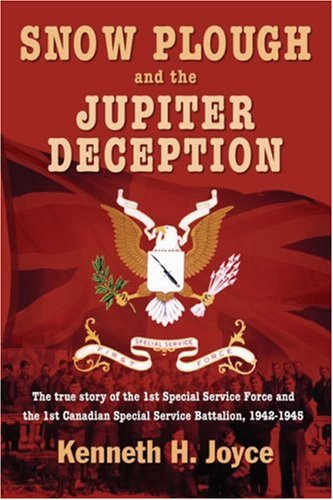 9781551250946: Snow Plough and the Jupiter Deception: The True Story of the 1st Special Service Force