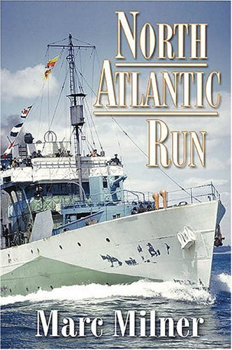 9781551251080: North Atlantic Run: The Royal Canadian Navy and the Battle for the Convoys