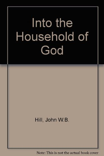 Into the Household of God: A Presider's Manual for the Rite of Baptism in the Book of ...