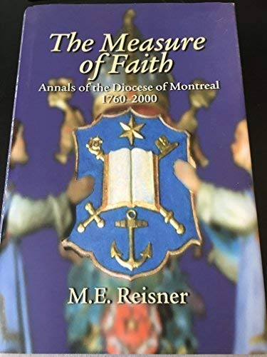 The Measure of Faith: Annals of the Diocese of Montreal, 1760-2000