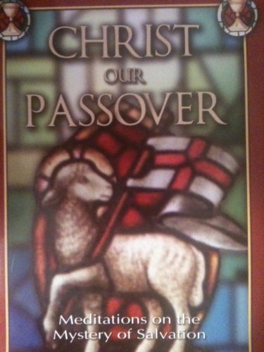 9781551263854: Christ: Our Passover-Meditations on the Mystery of Salvation
