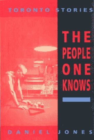 9781551280110: The People One Knows: Toronto Stories