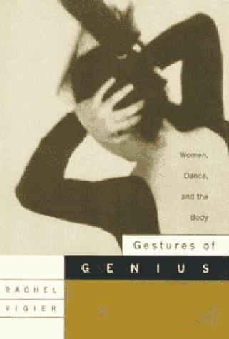 Gestures of Genius: Women, Dance, and the Body: Rachel Vigier