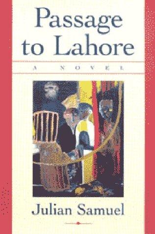 Passage to Lahore: A Novel: Samuel, Julian