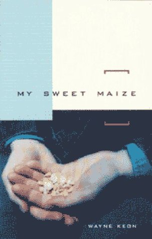 9781551280417: My Sweet Maize